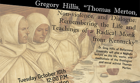 Thomas Merton, Non-violence, and Dialogue: Remembering the Life and Teachings of a Radical Monk from Kentucky